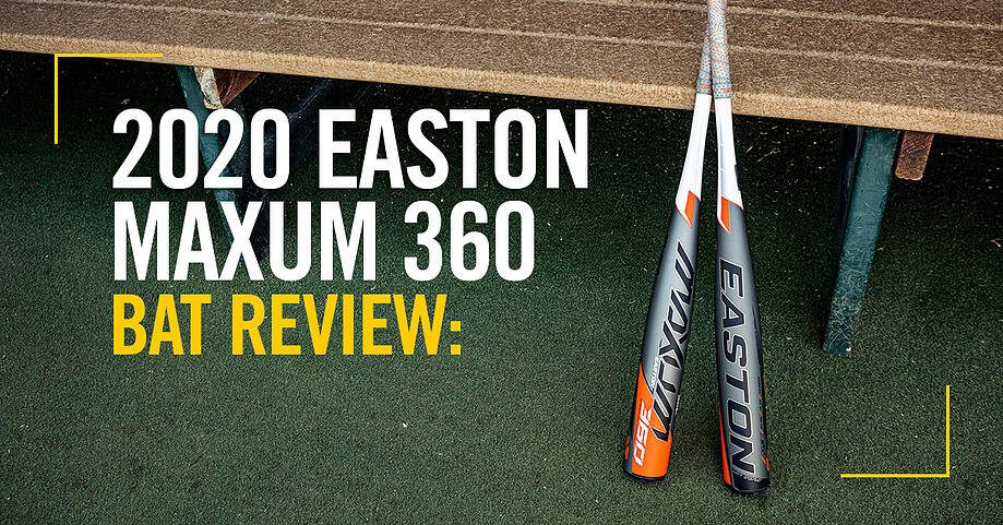 2020-Easton-Maxum-360-Blog