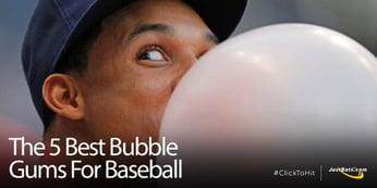 5 Best Bubble Gums For Baseball - Blog.jpg