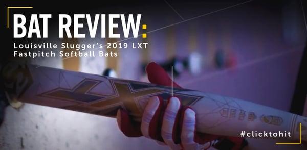 Bat Review 2019 Louisville Slugger LXT Fastpitch Bats