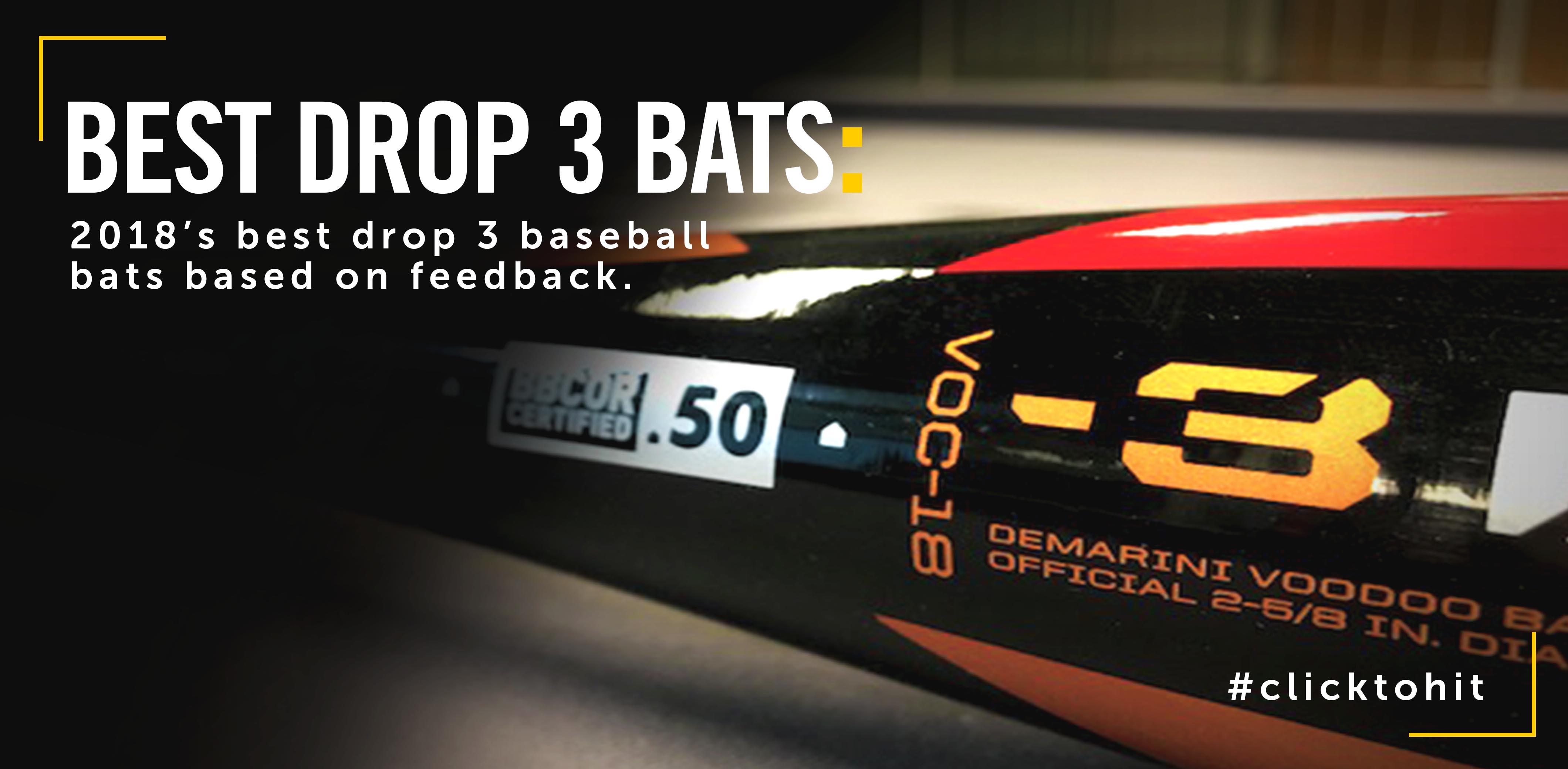 Best 2018 Drop 3 Bats