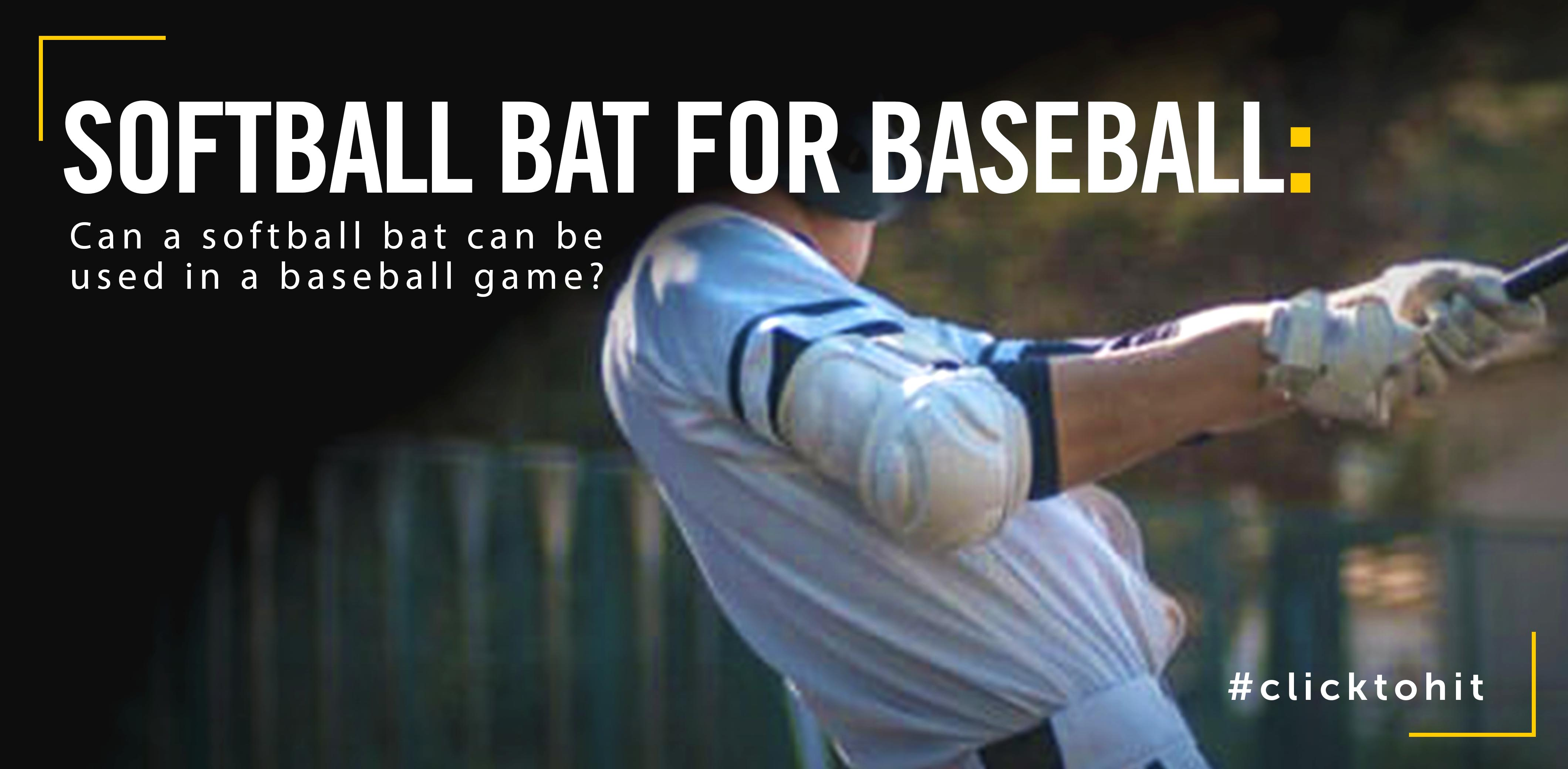 Can a softball bat be used in baseball