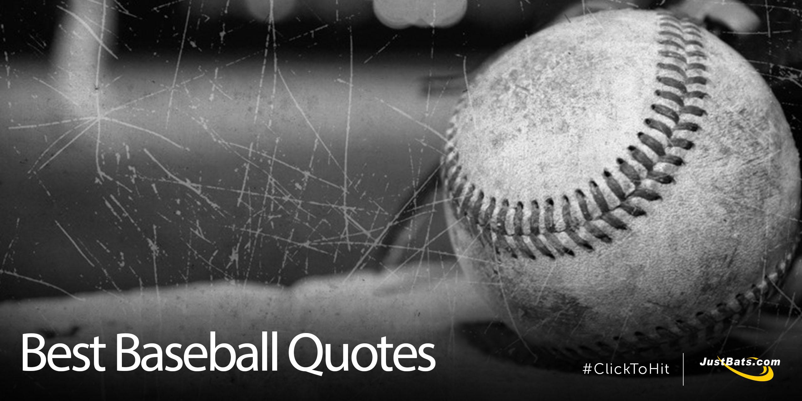 Good Baseball Quotes Justbats Blog  Justbats