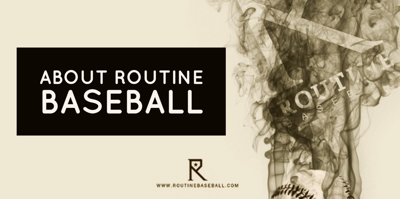 about routine baseball