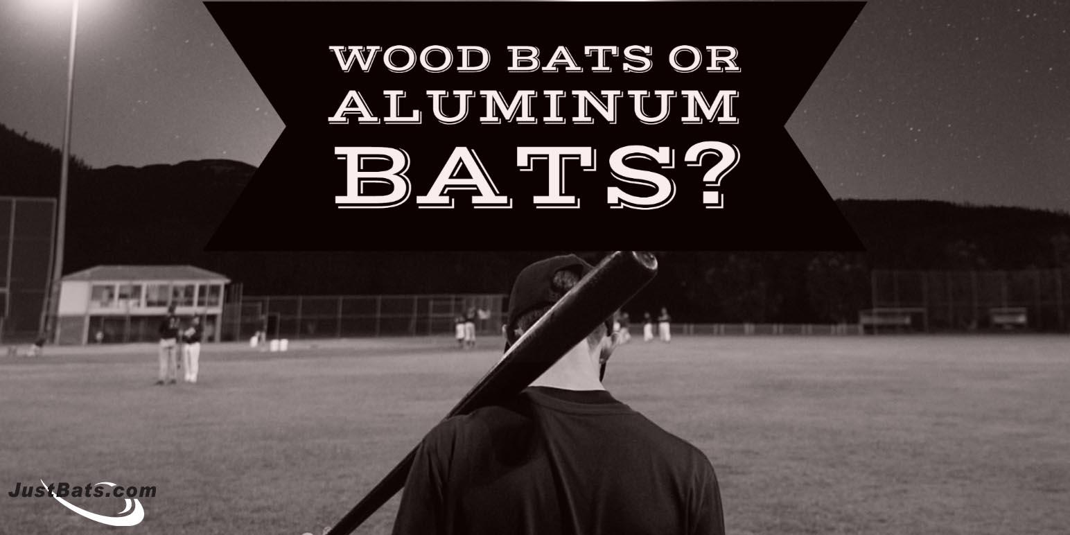 Wood Bats Or Aluminum Bats